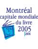Montréal capitale mondiale du livre 2005